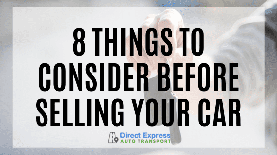 8 Things To Consider Before Selling A Car