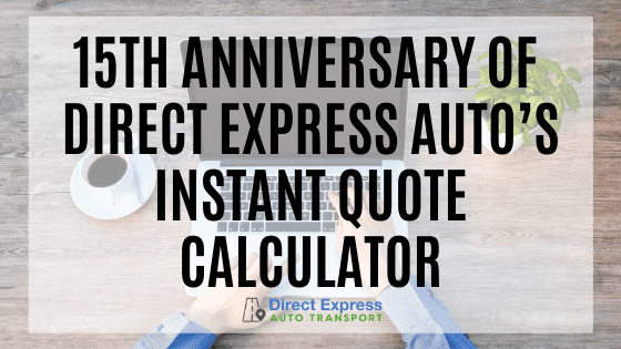 15th Anniversary Of Direct Express Auto's Instant Quote Calculator