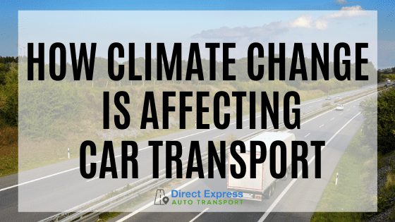 How Climate Change Is Affecting Car Transport